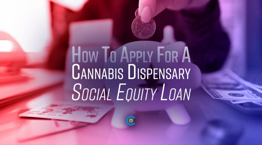 Dispensary Social Equity Loan