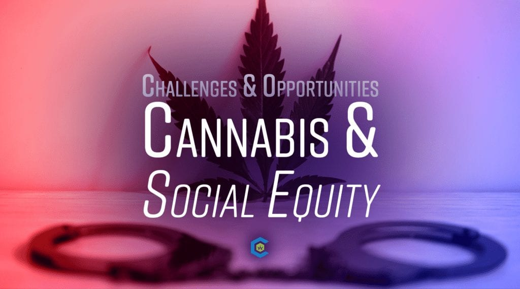 BlogHeader Challenges Opportunities Cannabis Social Equity