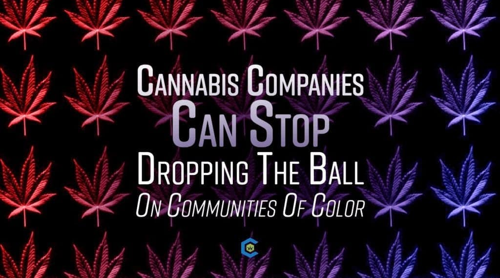How Cannabis Companies Can Stop Dropping Ball on Communities of Color Blog
