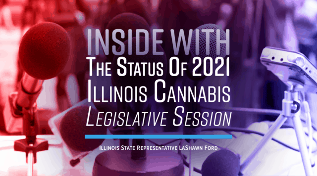 Inside The Status of 2021 Illinois Cannabis Legislative Session